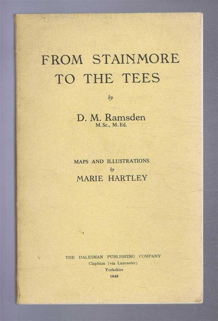 From Stainmore to the Tees, D M Ramsden, maps and illustrations by Marie Hartley