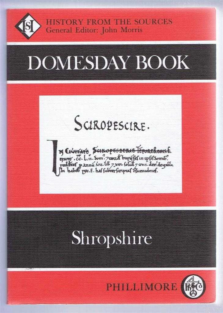 Domesday Book. Volume 25: Shropshire, (Ed) Frank & Caroline Thorn from a draft translation prepared by Celia Parker