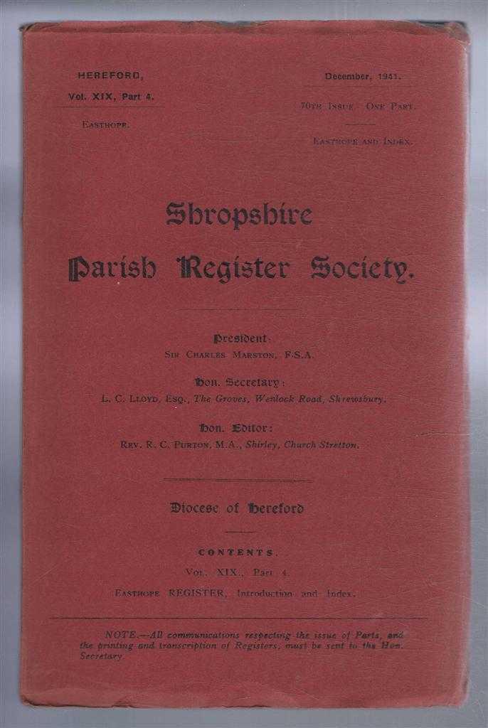 Shropshire Parish Register Society. Hereford, Vol. XIX, Part 4, Easthope, Edited by Rev. R. C. Purton