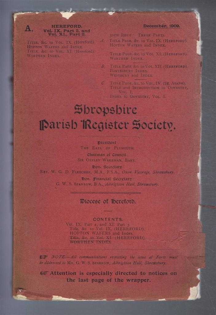 Shropshire Parish Register. Diocese of Hereford. Volume IX, Part 2 & Volume XI, Part 3. December 1909. Hopton Wafers 1660 to 1812; Index, G W S Sparrow (Hon Sec)