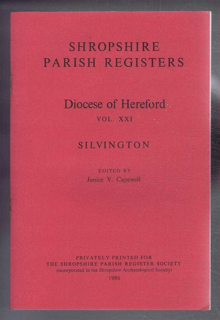 Shropshire Parish Registers , Diocese of Hereford, Vol. XXI, Silvington, edited by Janice V Capewell