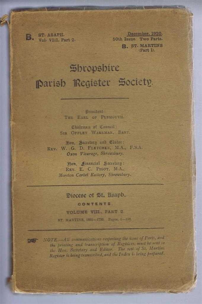 Shropshire Parish Register Society, December 1920, 50th Issue. Diocese of St. Asaph, Volume VIII Part 2, St. Martins (Part 1) 1601-1735, Pages 1-156, Ed. Rev. W G D Fletcher, Shropshire Parish Register Society