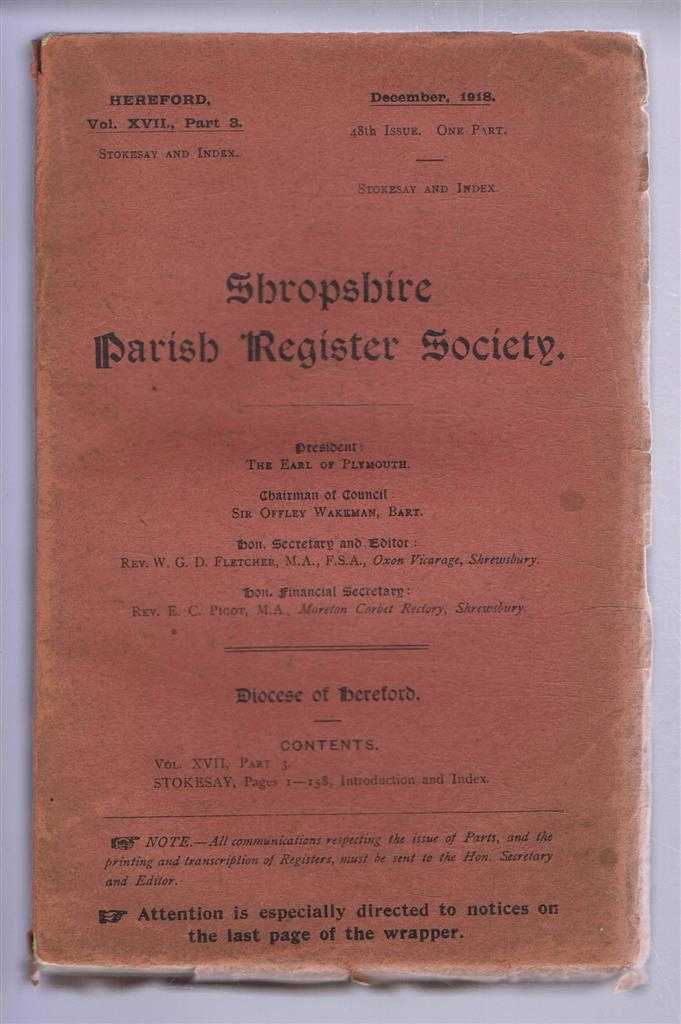 Shropshire Parish Register Society, December 1918, 48th Issue. Diocese of Hereford, Volume XVII Part 3, Stokesay, Pages 1-158, Introduction and Index, Ed. Rev. W G D Fletcher, Shropshire Parish Register Society