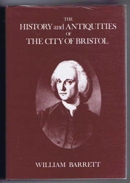 The History and Antiquities of the City of Bristol, Barrett, William
