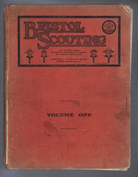 BRISTOL SCOUTING: the Official Organ of the City and County of Bristol Boy Scouts' Association. Volume One (1924). Includes 'The Three Great Grey Gorillas'., H Norton Matthews; R N Harrison, Roy Lowther, Pecker, R Brttangol (?)
