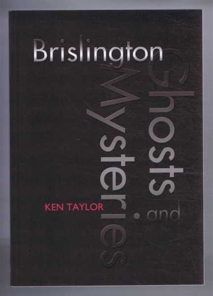 Brislington Ghosts and Mysteries, Ken Taylor