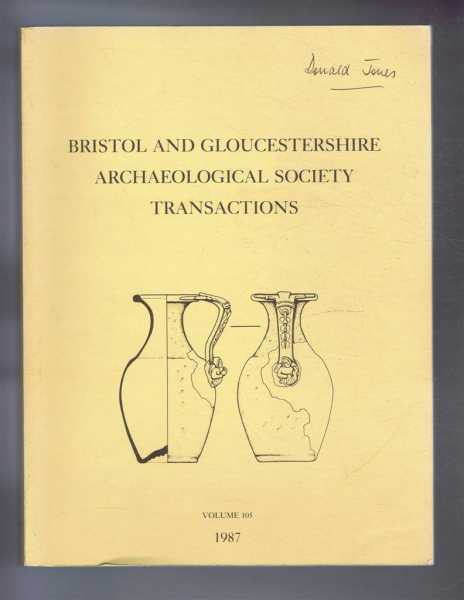 Transactions of the Bristol and Gloucestershire Archaeological Society for 1987, Volume 105, Blake, S T & Saville, A (ed)
