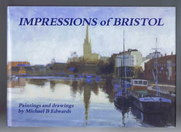 Image for Impressions of Bristol: Paintings and Drawings by Michael B Edwards