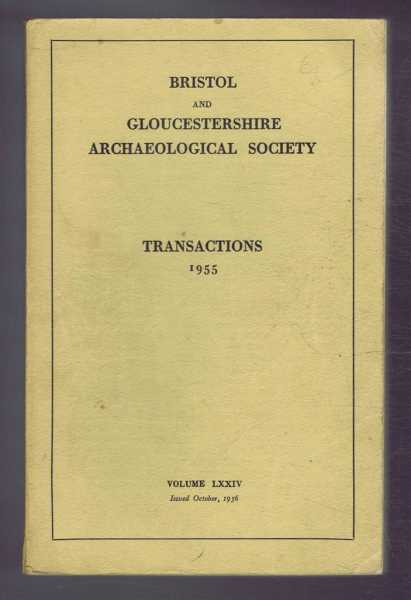 Transactions of the Bristol and Gloucestershire Archaeological Society for 1955, Volume LXXIV (74), Joan Evans; (ed)