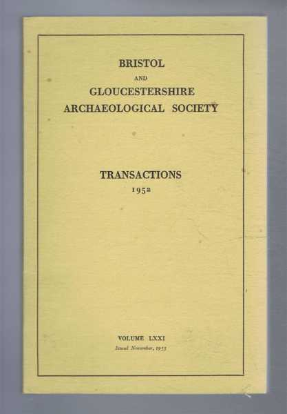 Transactions of the Bristol and Gloucestershire Archaeological Society for 1952, Volume LXXI (71), Joan Evans; (ed)