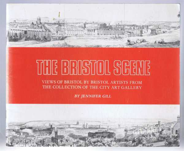 Image for The Bristol Scene, Views of Bristol by Bristol Artists from the Collection of the City Art Gallery