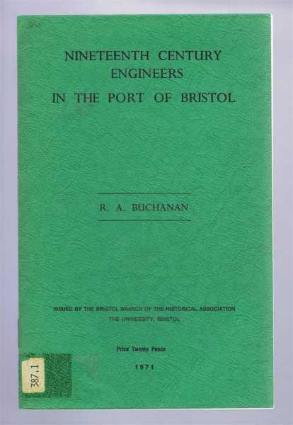 Nineteenth Century Engineers in the Port of Bristol, Buchanan, R.A.