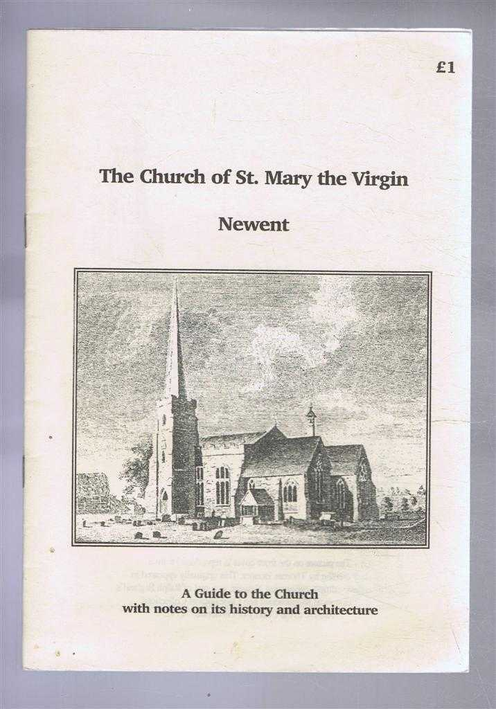 Image for The Church of St. Mary the Virgin, Newent. A Guide to the Church with notes on its history and architecture