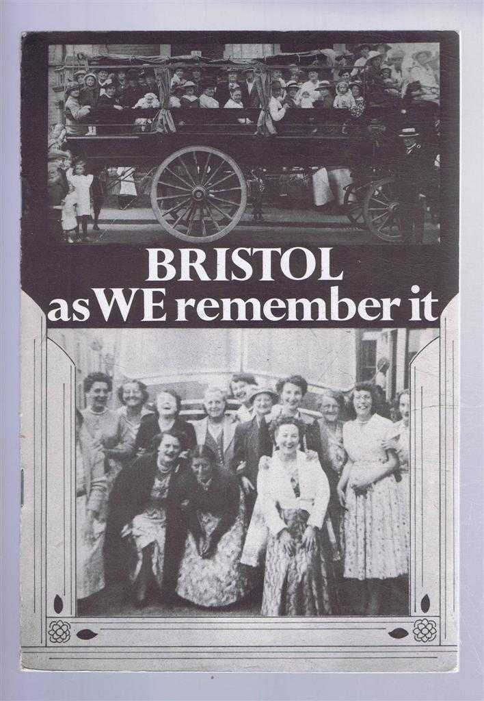 BRISTOL as WE remember it, Bertha Milton; Rowlie Edwards;Ralph Bewley; et al