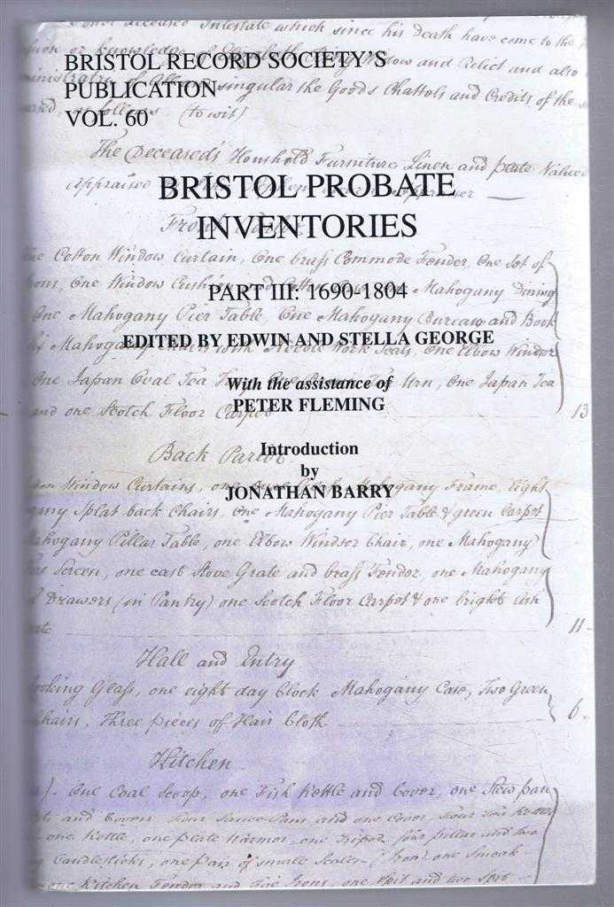 Bristol Record Society's Publications Vol. 60 BRISTOL PROBATE INVENTORIES Part III: 1690-1804, George, Edwin and Stella (eds); Fleming, Peter