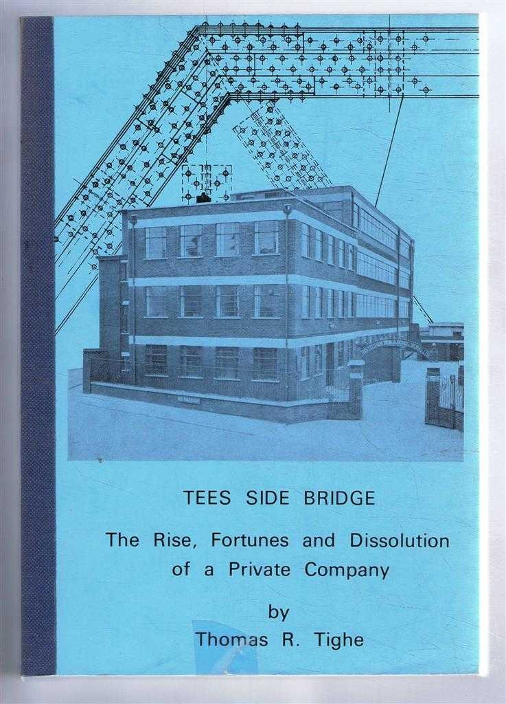 Image for Tees Side Bridge. The Rise, Fortunes and Dissolution of a Private Company