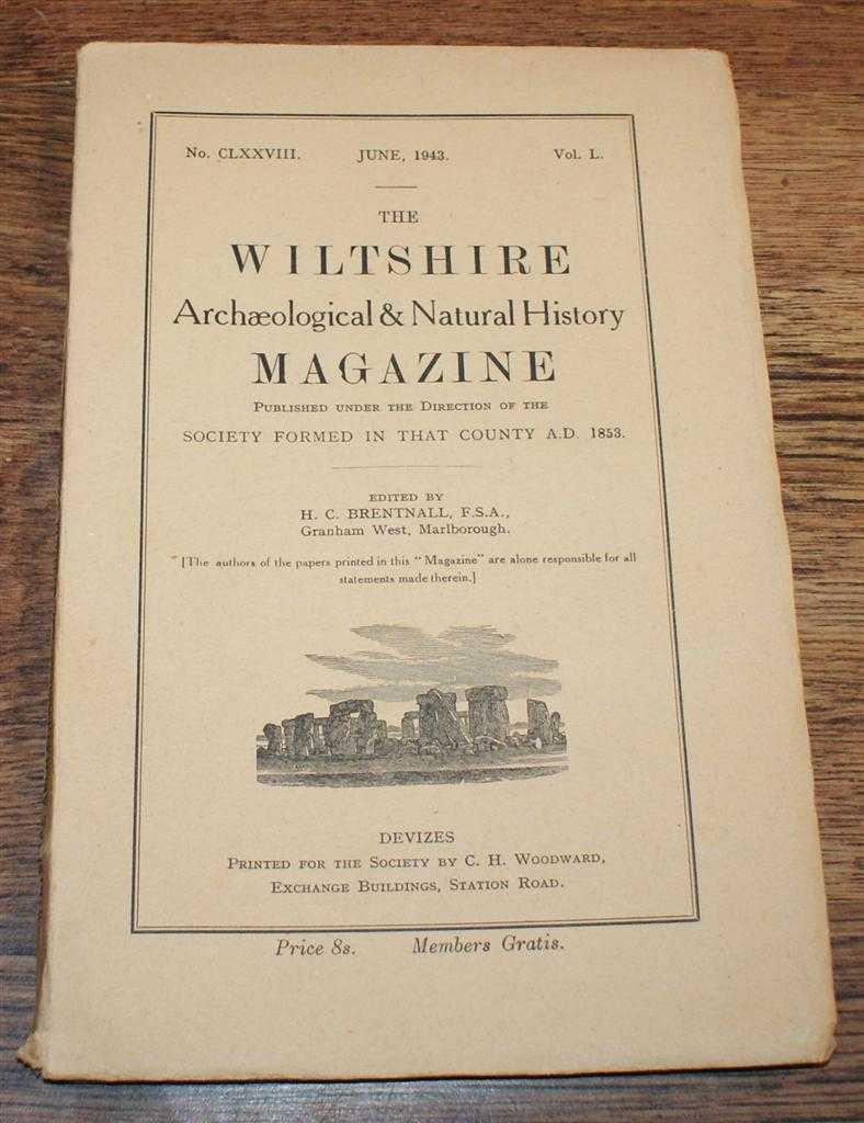 The Wiltshire Archaeological & Natural History Magazine. No. CLXXVIII (178),Volume L (50), June 1943, H C Brentnall (ed). F H Hinton; Rev C Moor; Henry Bury & A S Kennard; C W Pugh; etc