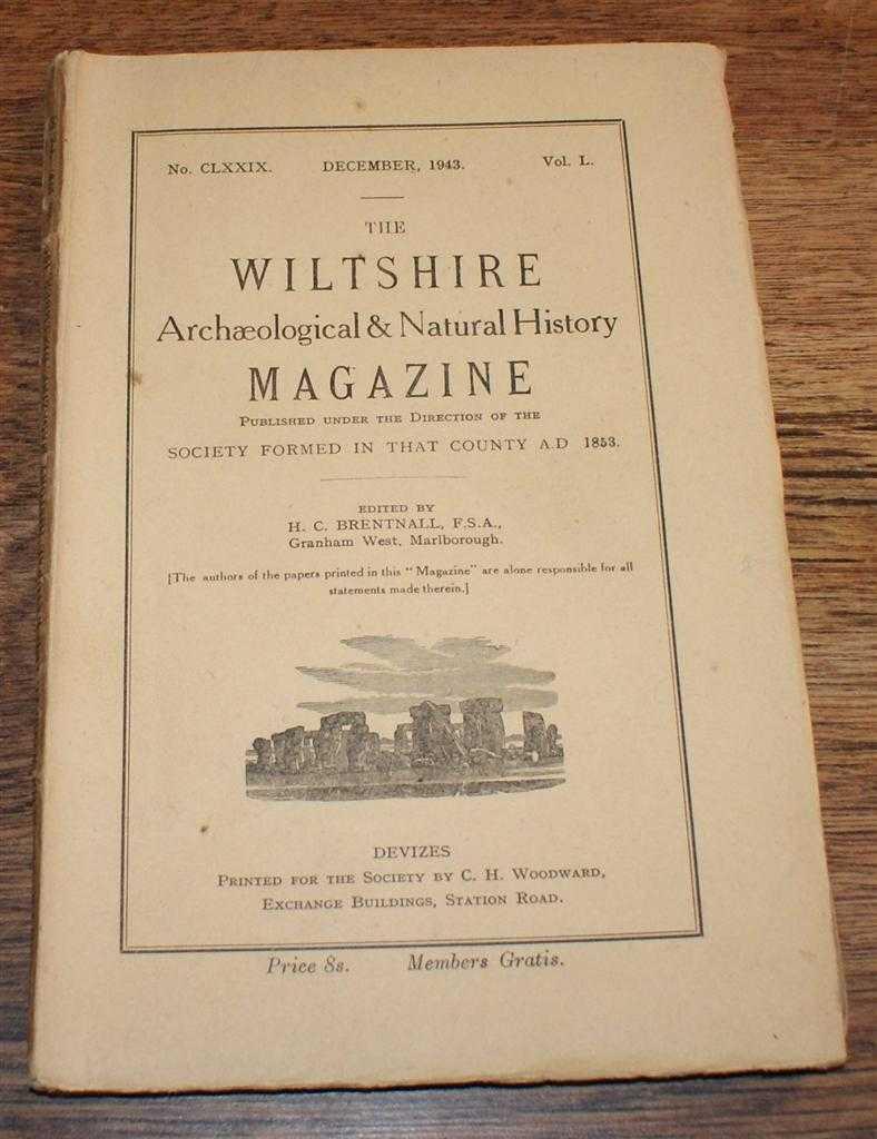 The Wiltshire Archaeological & Natural History Magazine. No. CLXXIX (179),Volume L (50), December 1943, H C Brentnall (ed). Canon E H Goddard; J J Slade; Albert Hollaender; D H Montgomerie; etc
