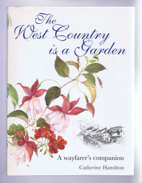 The West Country is a Garden, A Wayfarer's Companion, Catherine Hamilton