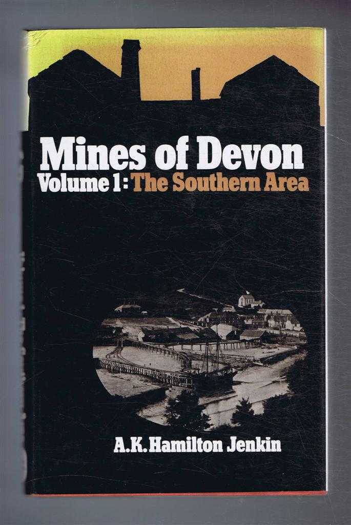 Mines of Devon. Volume 1: The Southern Area, A K Hamilton Jenkin