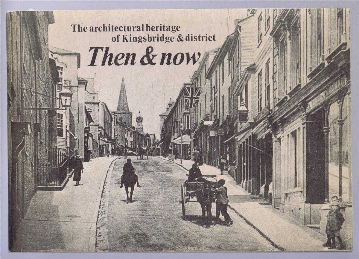 Image for The Architectural Heritage of Kingsbridge & District Then & Now