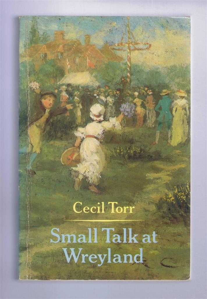 Small Talk at Wreyland, Cecil Torr; introduction by Jack Simmons