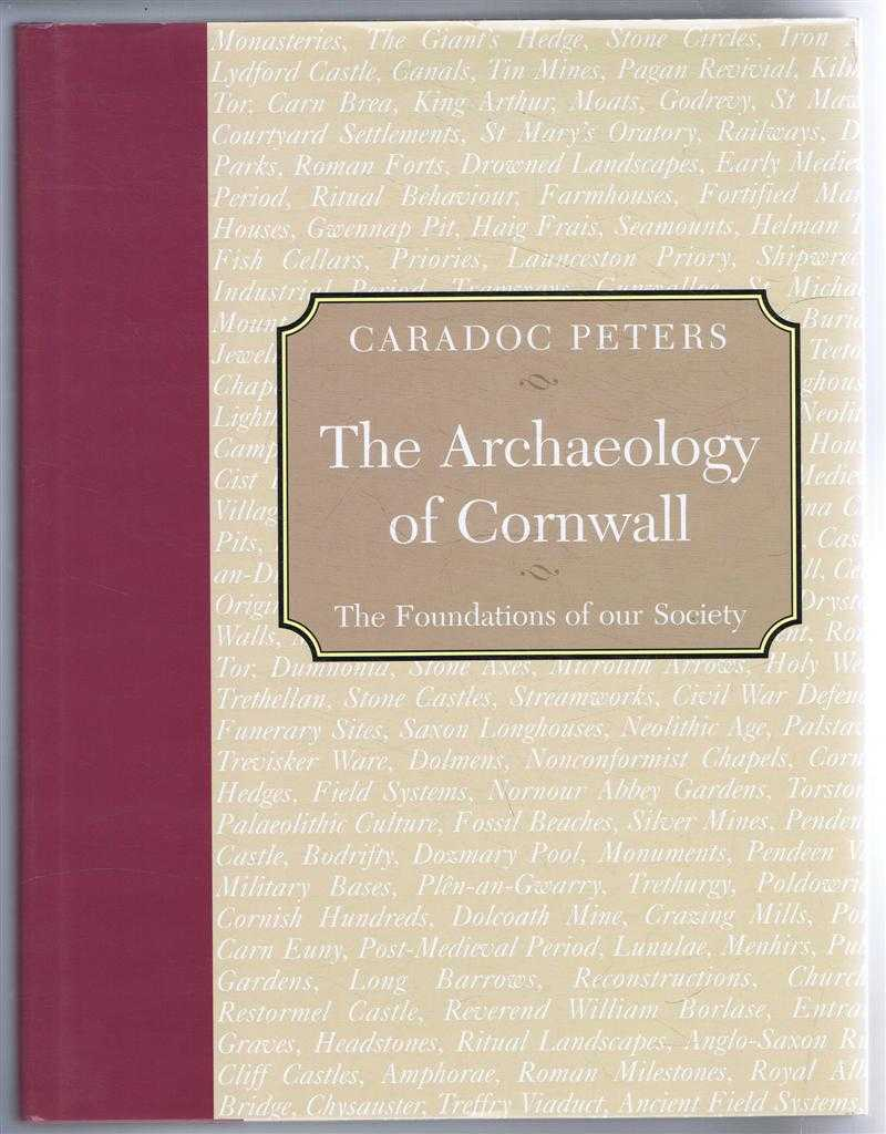 The Archaeology Of Cornwall, The Foundations of our Society, Caradoc Peters