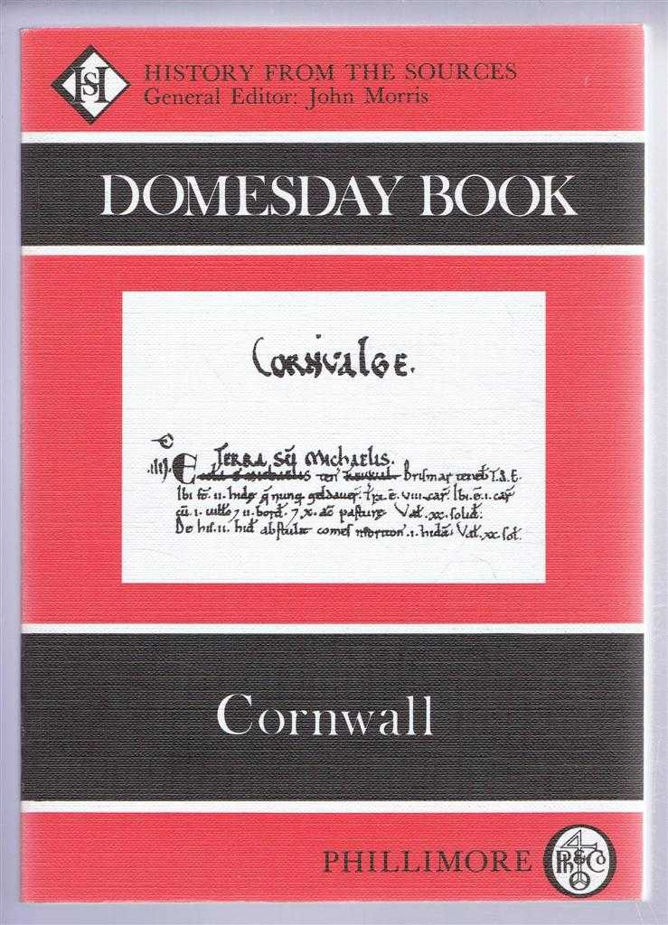 Domesday Book. Volume 10: Cornwall, (Ed) Caroline & Frank Thorn from a draft translation prepared by Oliver Padel