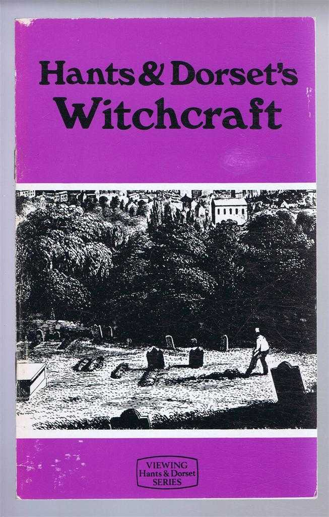 Hants and Dorset's Witchcraft, A. Farquharson-Coe