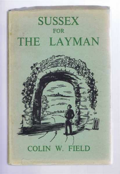 Sussex for the Layman, Field, Colin W.