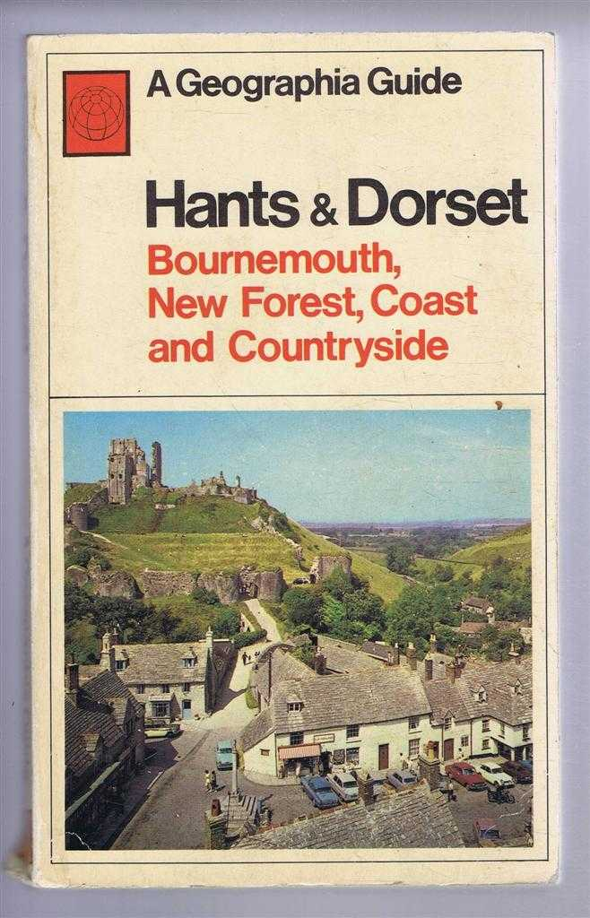 A Geographia Guide: Hants & Dorset, Bournemouth, New Forest, Coast and Countryside including Christchurch, Poole, Swanage, Corfe Castle, Lulworth Cove, Weymouth, Dorchester, Lyme Regis, Shaftesbury etc., E L Coster, Gavin Gibbons, G Grove