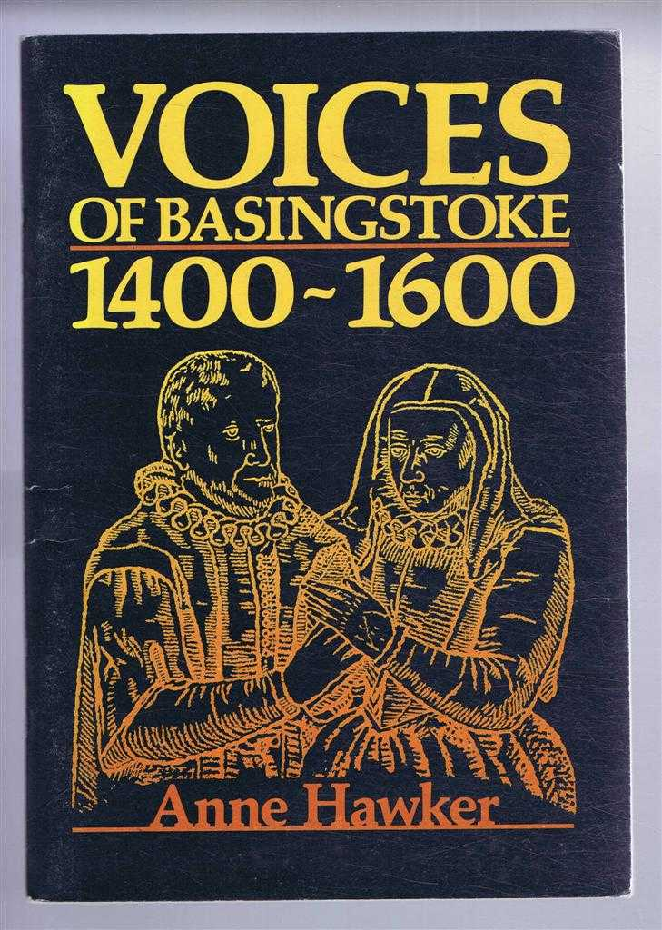 Voices of Basingstoke 1400-1600, Anne Hawker