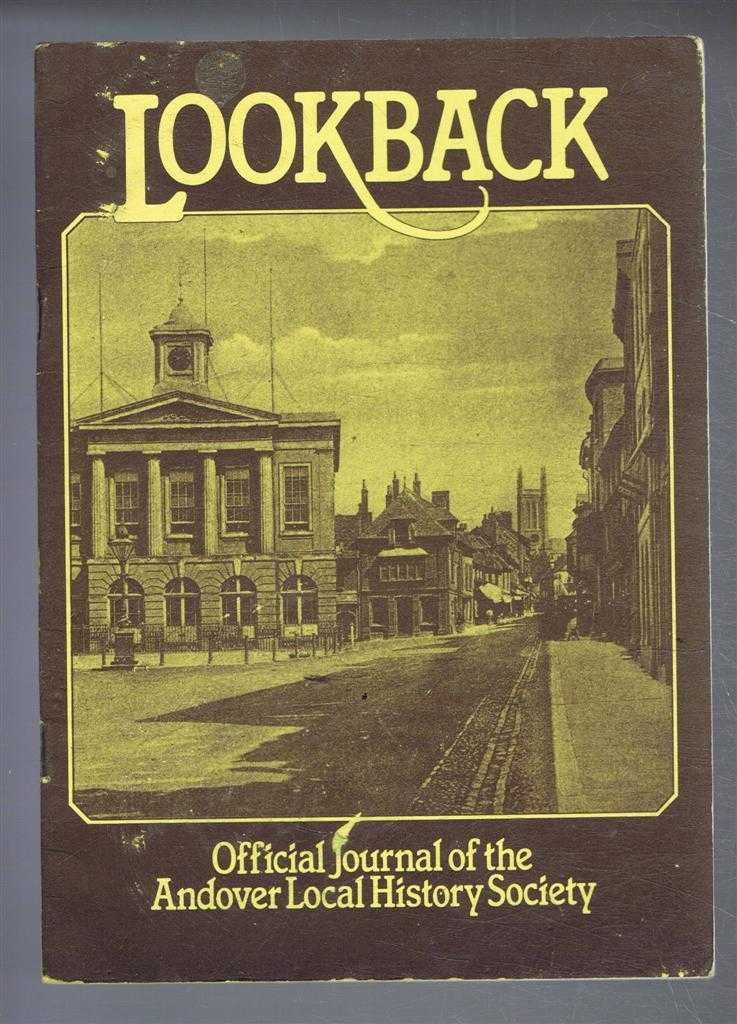 Lookback, Official Journal of the Andover Local History Society, Andover Local History Society. Edited by H W Earney, A E Brickell, J Spencer, T H Hiscock and Mrs P Simmonds
