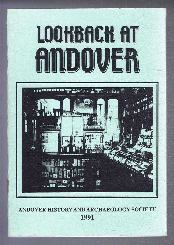 Lookback at Andover, The Journal of the Andover History and Archaeological Society, Volume 1 Number 2. September 1991, edited by Diana K Coldicott