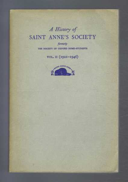 A History of Saint Anne's Society, formerly the Society of Oxford Home Students. Vol. II (1921-1946), (Vol. 2), Butler, Ruth F.