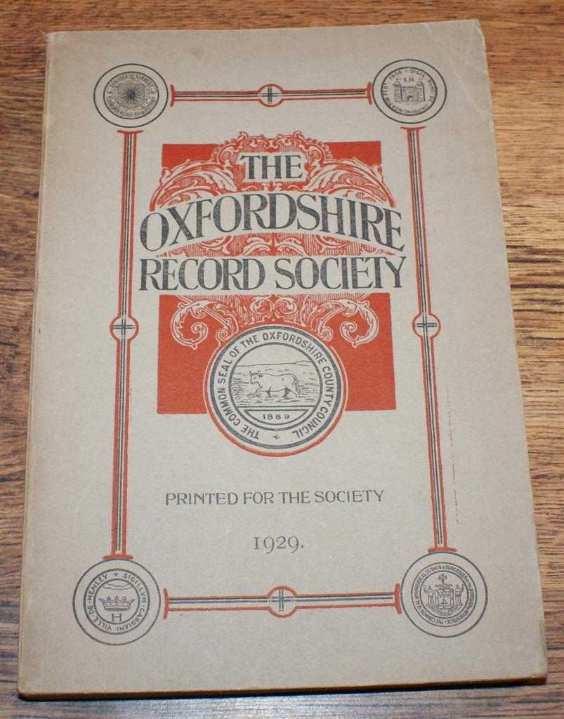 Oxfordshire Record Society. Record Series Vol XI (11), 1929. Parochial Collections (Third Part) made by Anthony A Wood & Richard Rawlinson, J Hautenville Cope (ed). Transcribed by F N Davis. Anthony A Wood & Richard Rawlinson