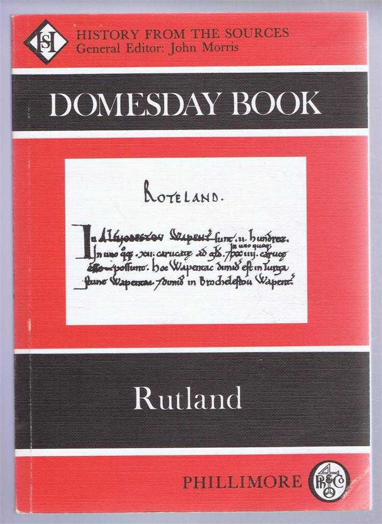 Domesday Book. Volume 29: Rutland, (Ed) Frank Thorn from a draft translation prepared by Celia Parker