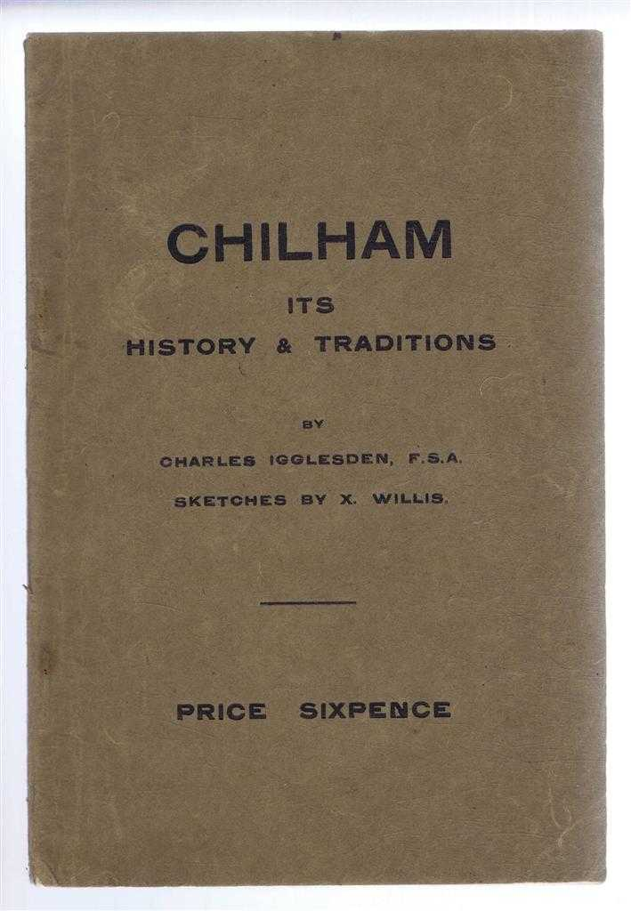 Chilham; Its History & Traditions, Charles Igglesden with sketches by X. Willis