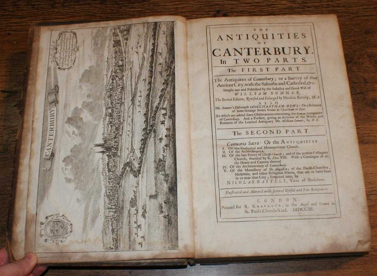Image for The Antiquities of Canterbury in two parts (bound as one). I. A Survey of that Ancient City with the Suburbs and Cathedral etc. II. Cantuaria Sacra, Antiquities of Cathedral, Metropolitan Church, Archbishopric, Christ-Church Priory etc.