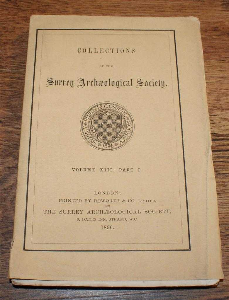 Image for Collections of the Surrey Archaeological Society. Volume XIII Part I, 1896