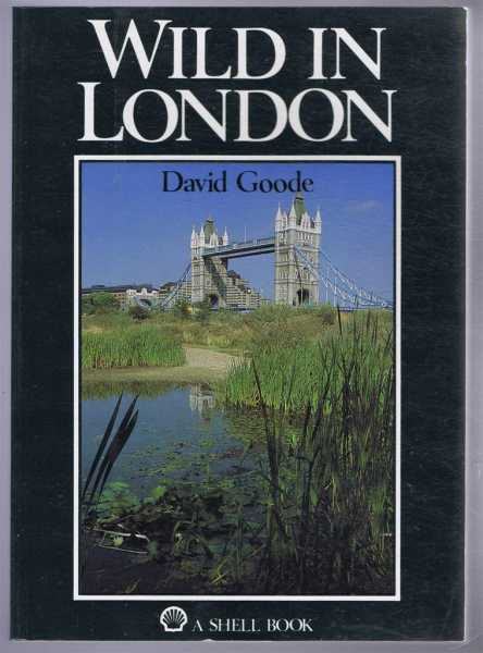 Wild in London, David Goode