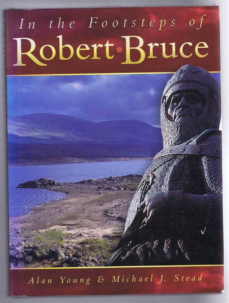 In the Footsteps of Robert Bruce, Alan Young and Michael J Stead