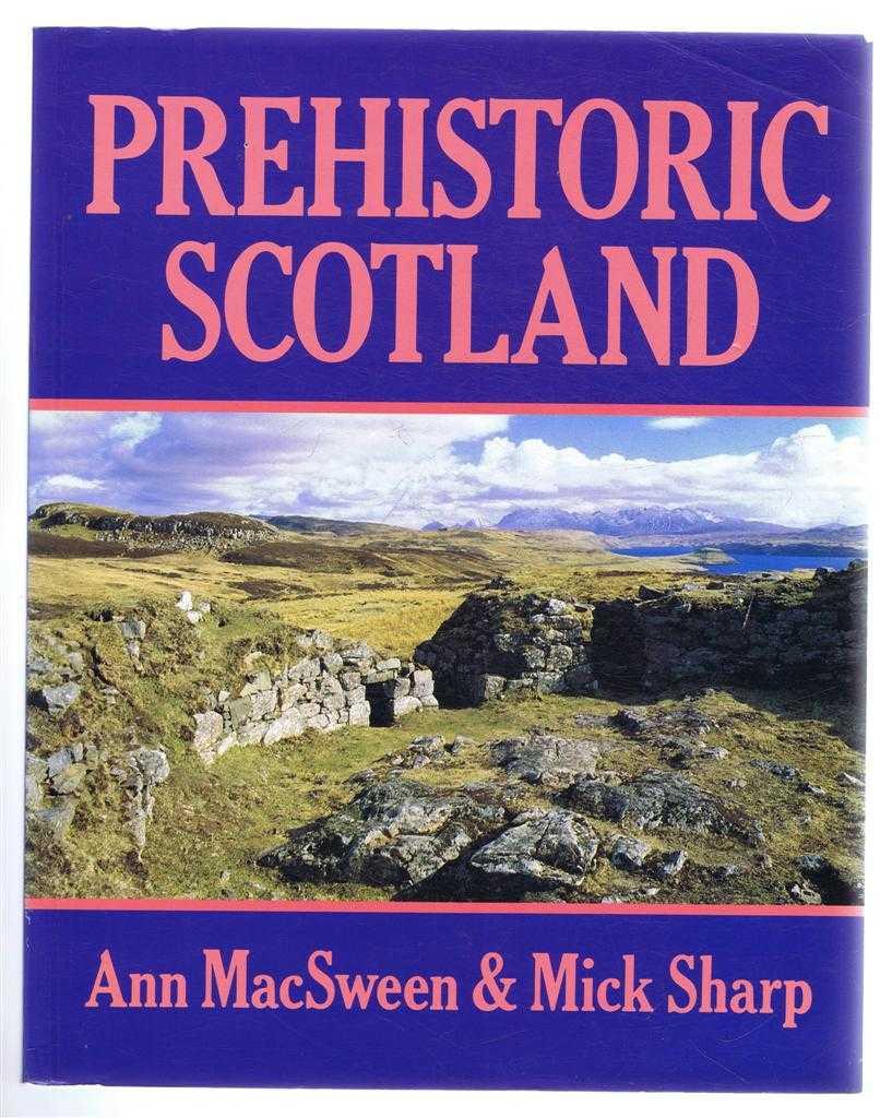 Prehistoric Scotland, Ann MacSween & Mick Sharp