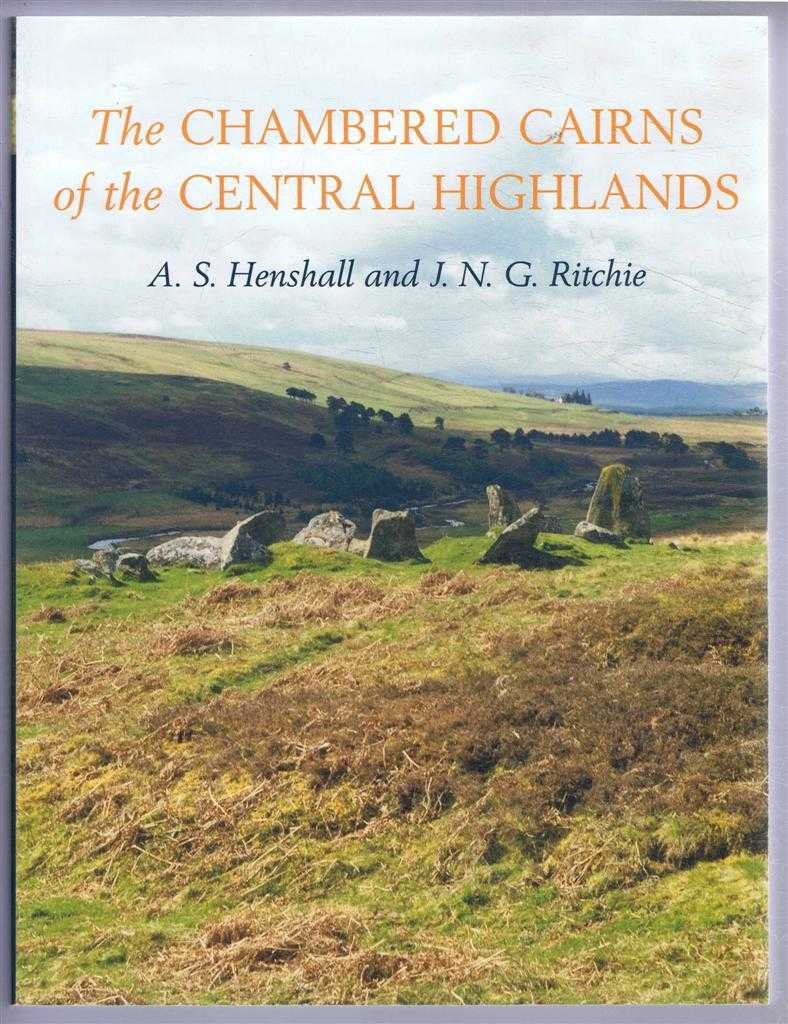 The Chambered Cairns of the Central Highlands, An Inventory of the Structures and their Contents, A S Henshall and J N G Ritchie