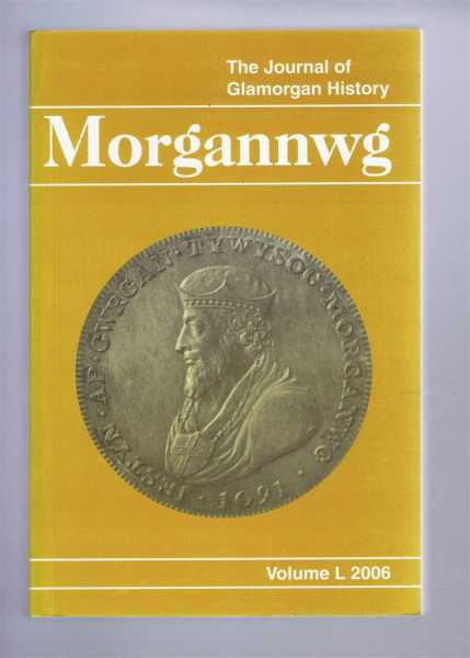 The Journal of Glamorgan History: MORGANNWG Volume L, Childs, Jeff; Thomas, Hilary M. (eds)