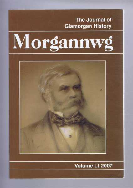 CHILDS, JEFF; THOMAS, HILARY M. (EDS) - The Journal of Glamorgan History: MORGANNWG Volume LI