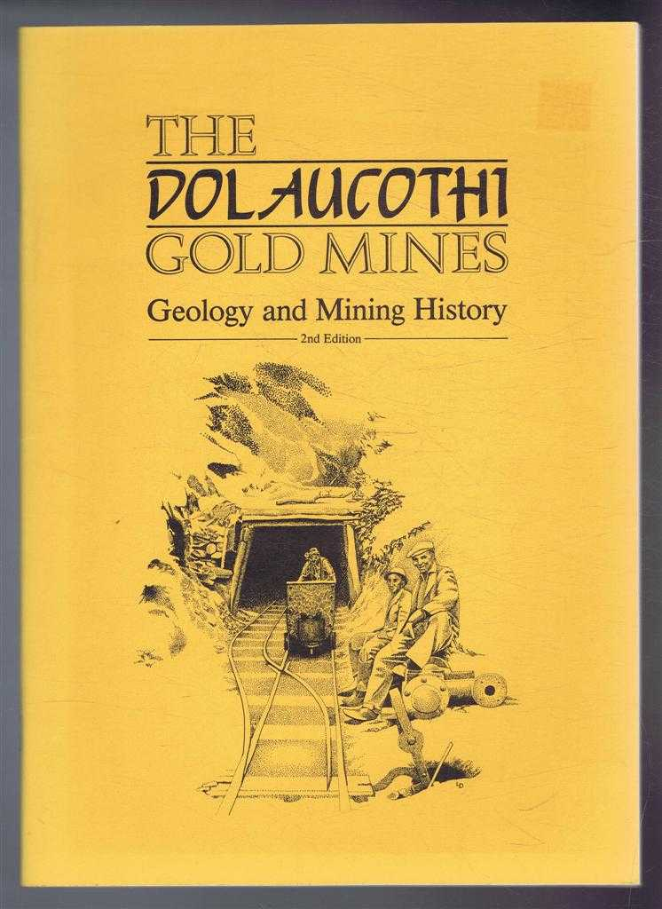 The Dolaucothi Gold Mines, Geology and Mining History, A E Annels; B C Burnham