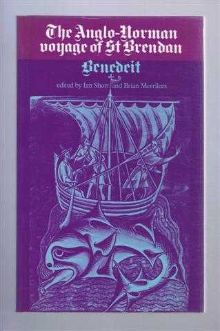 The Anglo-Norman voyage of St Brendan, Benedeit; edited by Ian Short and Brian Merrilees