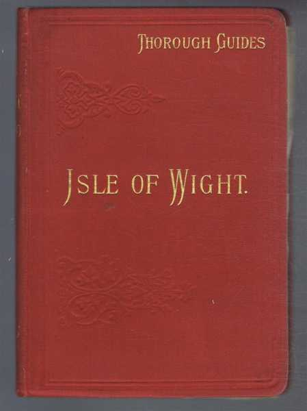The Isle of Wight with Notes for Geologists and Cyclists. Through Guide Series, C S Ward
