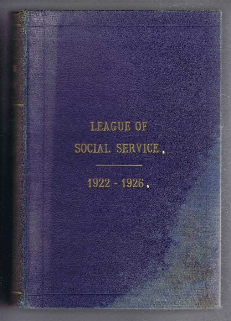 League of Social Service Pamphlet Vol. I, parts 1-5 September 1922 - October 1923; bound together with Leaque of Social Service Quarterly Vol. II, No. 1-11, Parts 6-16, January 1924 - July 1926. (Jersey, Channel Isles), edited by Maud Oxenden.